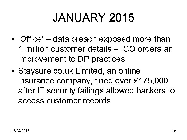 JANUARY 2015 • 'Office' – data breach exposed more than 1 million customer details