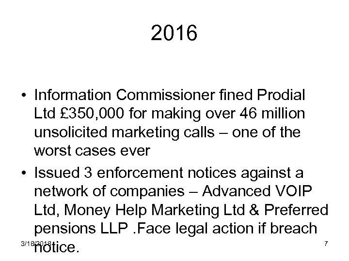 2016 • Information Commissioner fined Prodial Ltd £ 350, 000 for making over 46