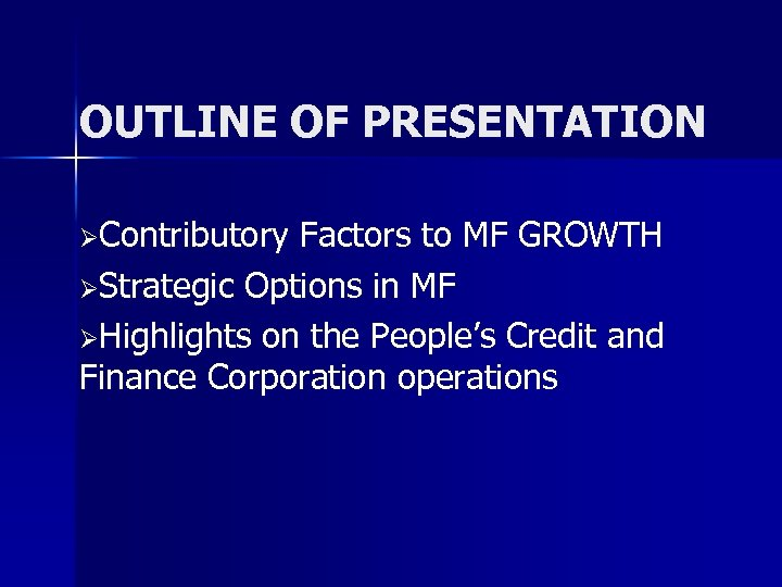 OUTLINE OF PRESENTATION ØContributory Factors to MF GROWTH ØStrategic Options in MF ØHighlights on