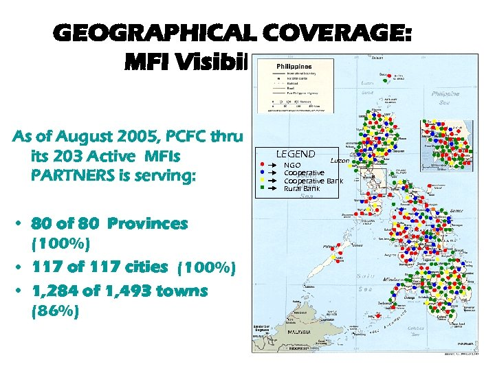 GEOGRAPHICAL COVERAGE: GEOGRAPHICAL COVERAGE MFI Visibility Map As of August 2005, PCFC thru its