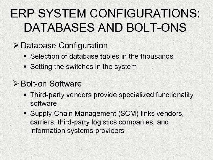 ERP SYSTEM CONFIGURATIONS: DATABASES AND BOLT-ONS Ø Database Configuration § Selection of database tables