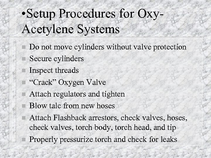 • Setup Procedures for Oxy. Acetylene Systems n n n n Do not