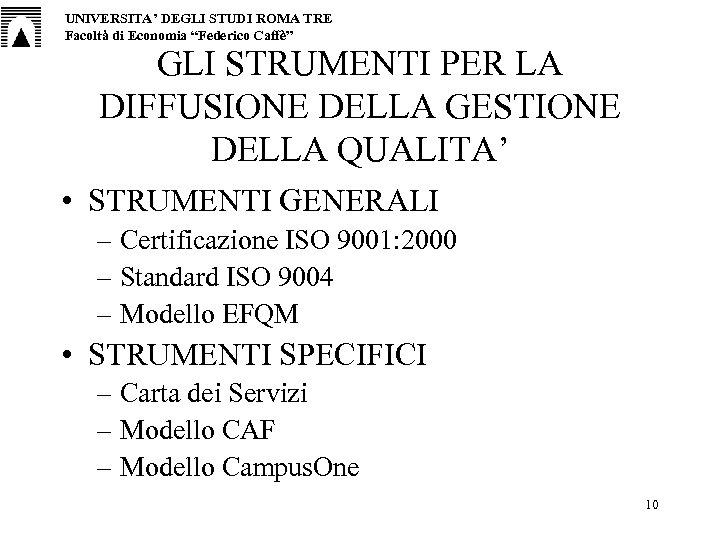"""UNIVERSITA' DEGLI STUDI ROMA TRE Facoltà di Economia """"Federico Caffè"""" GLI STRUMENTI PER LA"""