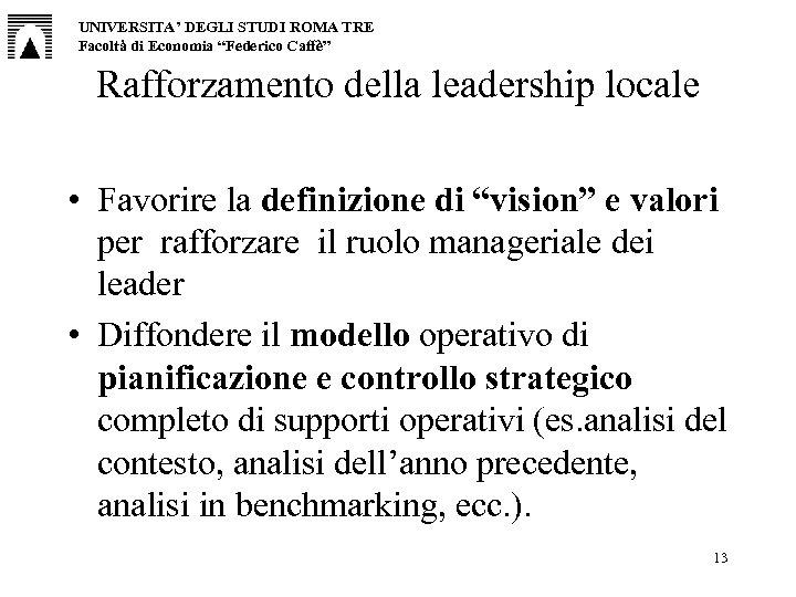 """UNIVERSITA' DEGLI STUDI ROMA TRE Facoltà di Economia """"Federico Caffè"""" Rafforzamento della leadership locale"""