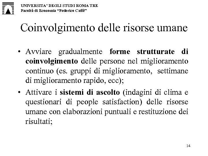 """UNIVERSITA' DEGLI STUDI ROMA TRE Facoltà di Economia """"Federico Caffè"""" Coinvolgimento delle risorse umane"""