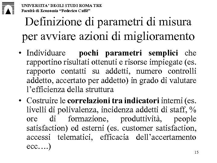 """UNIVERSITA' DEGLI STUDI ROMA TRE Facoltà di Economia """"Federico Caffè"""" Definizione di parametri di"""
