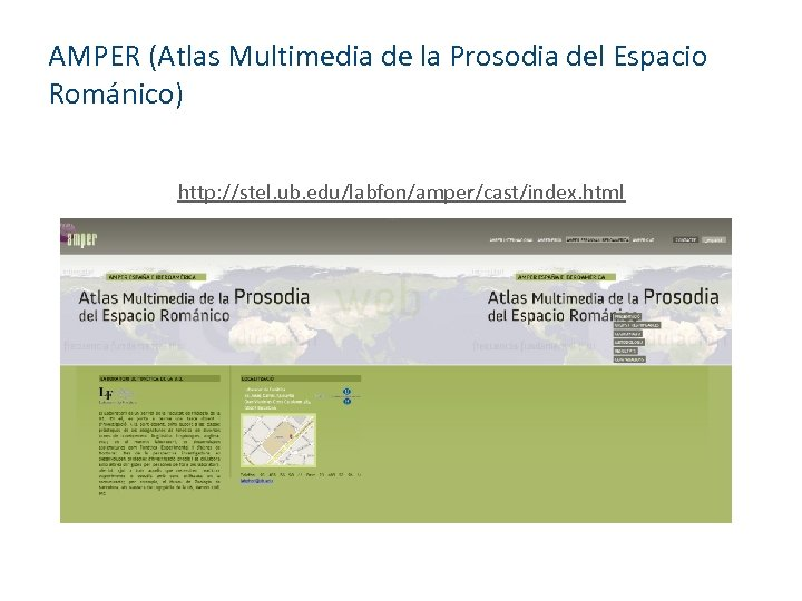 AMPER (Atlas Multimedia de la Prosodia del Espacio Románico) http: //stel. ub. edu/labfon/amper/cast/index. html