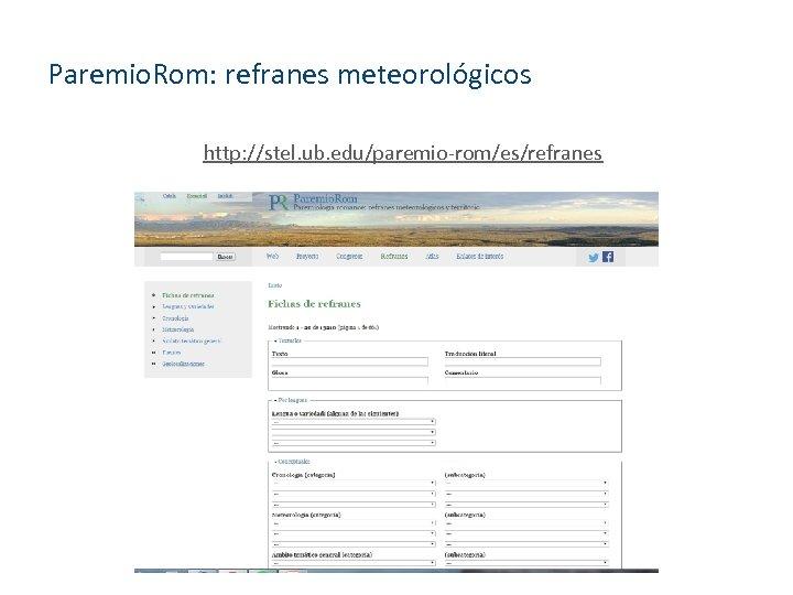 Paremio. Rom: refranes meteorológicos http: //stel. ub. edu/paremio-rom/es/refranes