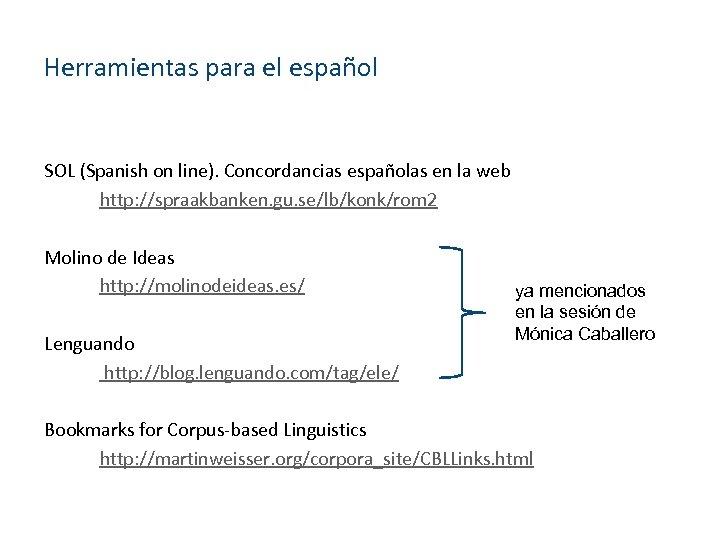 Herramientas para el español SOL (Spanish on line). Concordancias españolas en la web http: