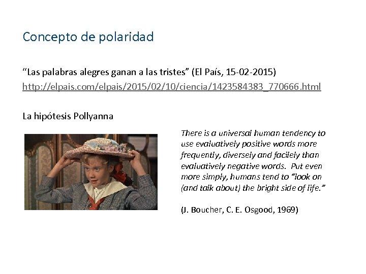 """Concepto de polaridad """"Las palabras alegres ganan a las tristes"""" (El País, 15 -02"""
