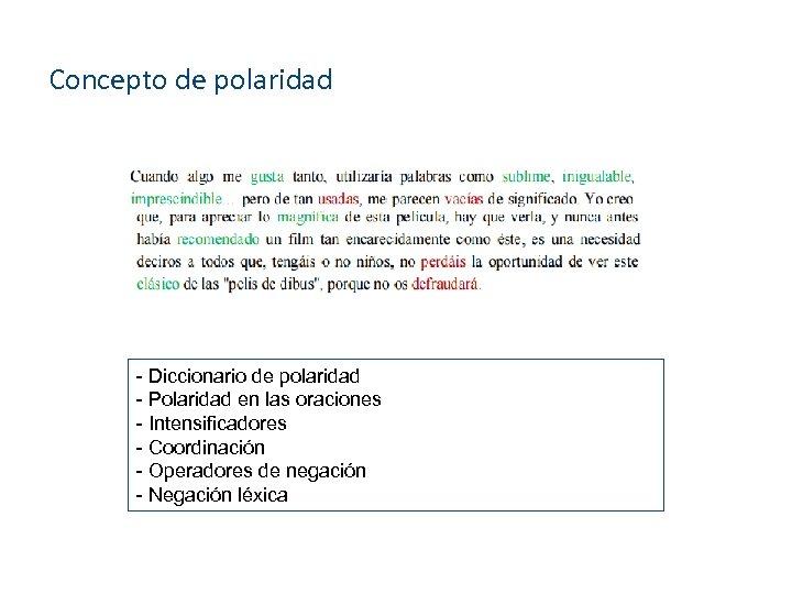 Concepto de polaridad - Diccionario de polaridad - Polaridad en las oraciones - Intensificadores