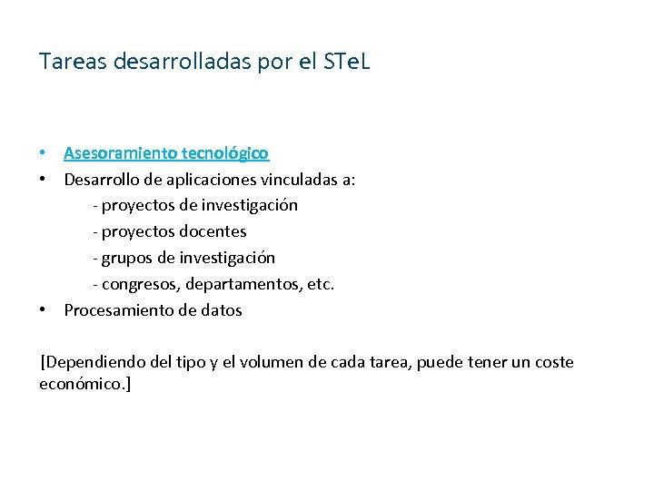 Tareas desarrolladas por el STe. L • Asesoramiento tecnológico • Desarrollo de aplicaciones vinculadas