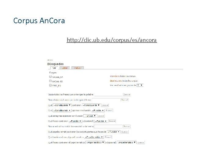 Corpus An. Cora http: //clic. ub. edu/corpus/es/ancora