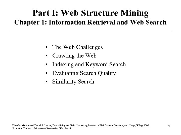 Part I: Web Structure Mining Chapter 1: Information Retrieval and Web Search • •