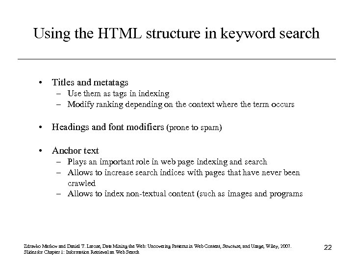 Using the HTML structure in keyword search • Titles and metatags – Use them