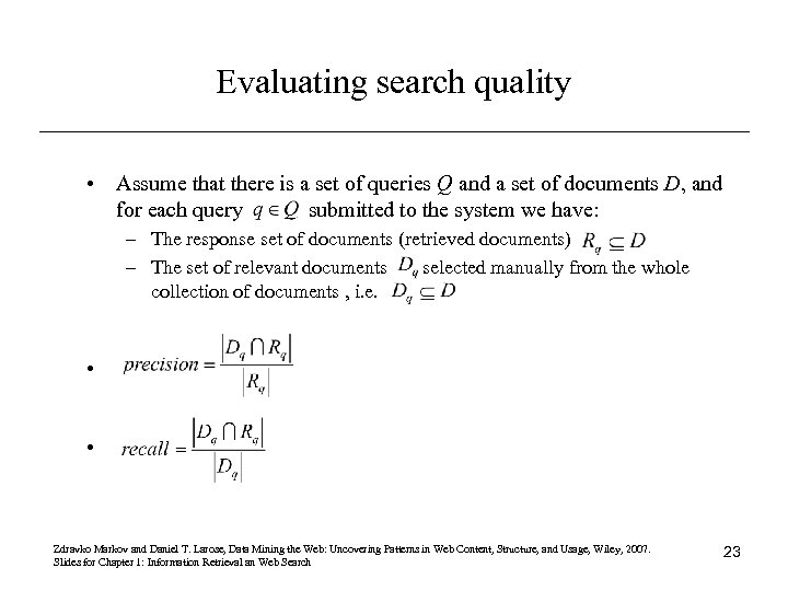 Evaluating search quality • Assume that there is a set of queries Q and