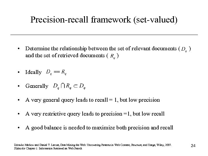 Precision-recall framework (set-valued) • Determine the relationship between the set of relevant documents (