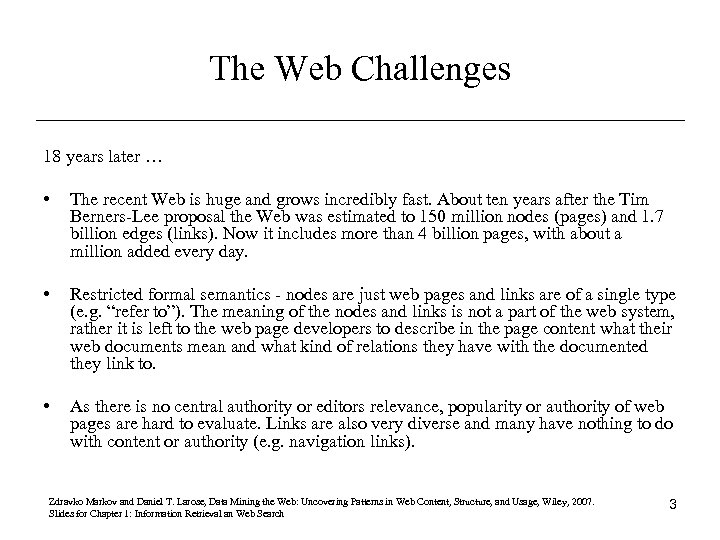 The Web Challenges 18 years later … • The recent Web is huge and