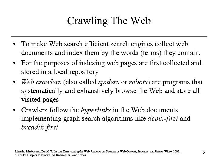 Crawling The Web • To make Web search efficient search engines collect web documents