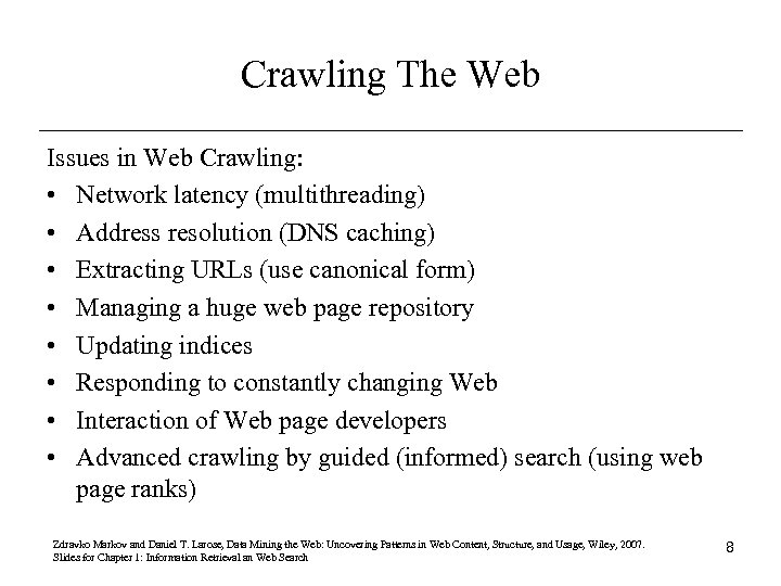 Crawling The Web Issues in Web Crawling: • Network latency (multithreading) • Address resolution