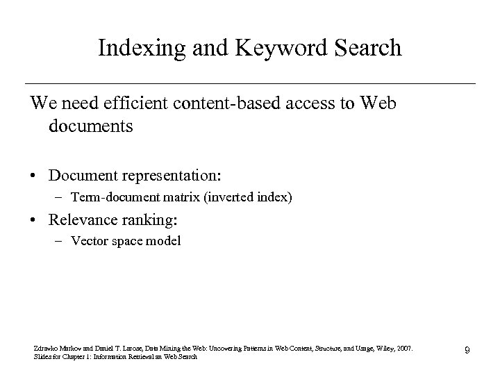 Indexing and Keyword Search We need efficient content-based access to Web documents • Document