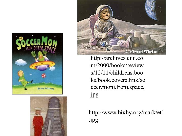 http: //archives. cnn. co m/2000/books/review s/12/11/childrens. boo ks/book. covers. link/so ccer. mom. from. space.