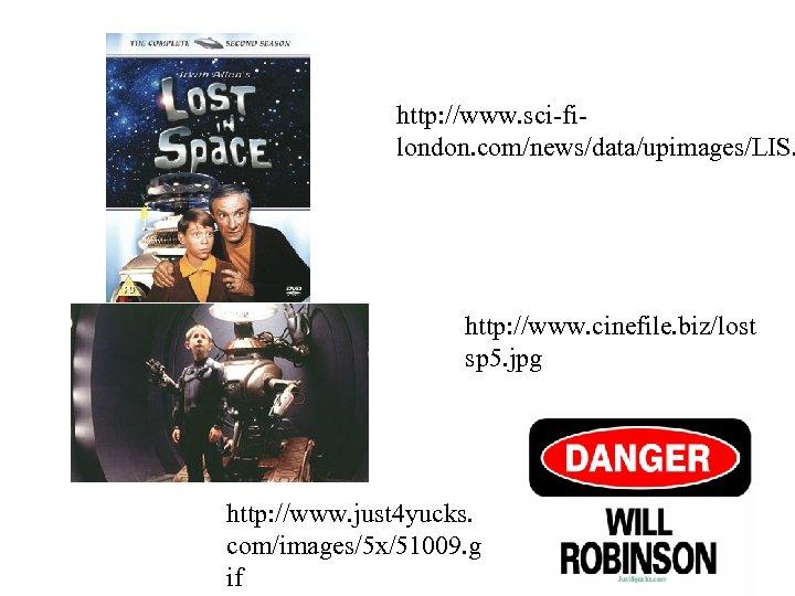 http: //www. sci-filondon. com/news/data/upimages/LIS. http: //www. cinefile. biz/lost sp 5. jpg http: //www. just
