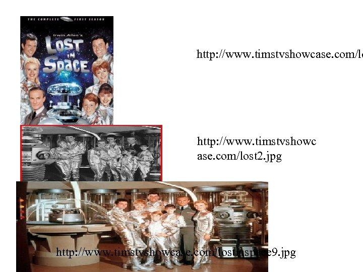 http: //www. timstvshowcase. com/lo http: //www. timstvshowc ase. com/lost 2. jpg http: //www. timstvshowcase.