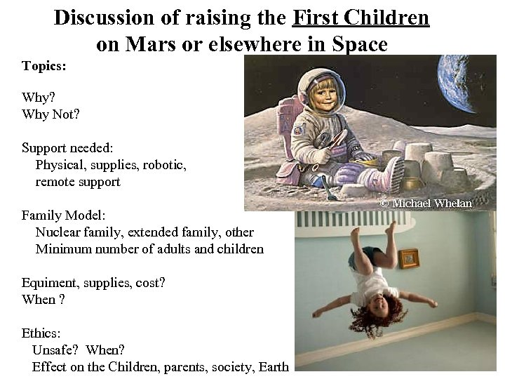 Discussion of raising the First Children on Mars or elsewhere in Space Topics: Why?
