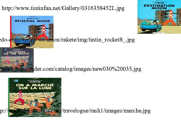 http: //www. tintinfan. net/Gallery/0316358452 L. jpg edo-emscher. de/wr/union/rakete/img/tintin_rocket 8_. jpg /www. retrotrader. com/catalog/images/new 030%20035.