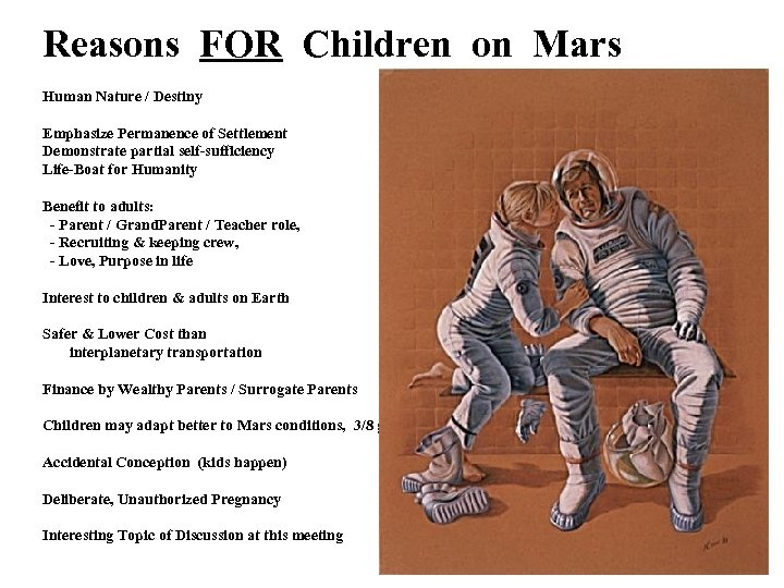 Reasons FOR Children on Mars Human Nature / Destiny Emphasize Permanence of Settlement Demonstrate