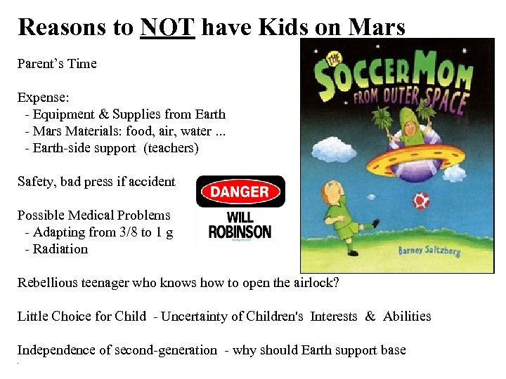 Reasons to NOT have Kids on Mars Parent's Time Expense: - Equipment & Supplies