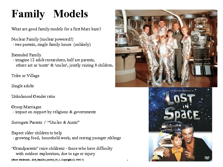 Family Models What are good family models for a first Mars base? Nuclear Family