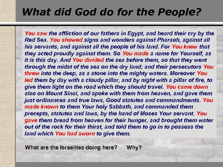 What did God do for the People? You saw the affliction of our fathers