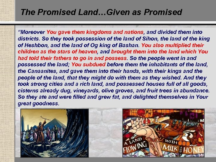 """The Promised Land…Given as Promised """"Moreover You gave them kingdoms and nations, and divided"""