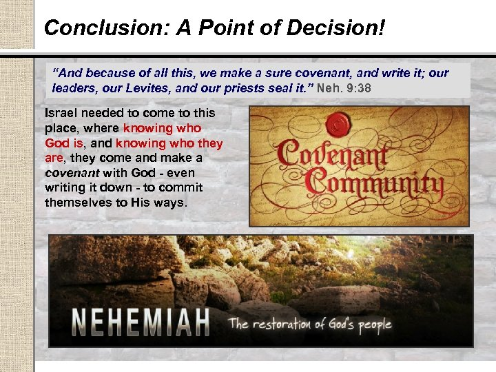 """Conclusion: A Point of Decision! """"And because of all this, we make a sure"""