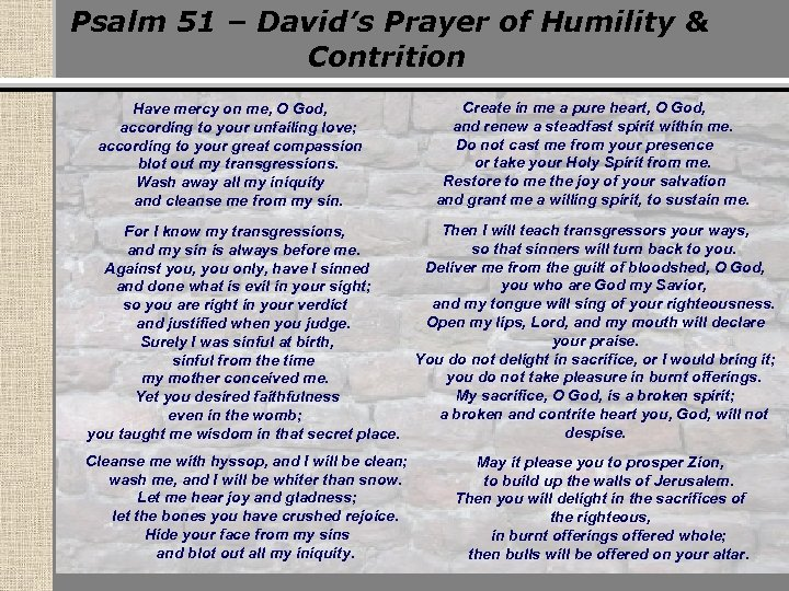 Psalm 51 – David's Prayer of Humility & Contrition Have mercy on me, O