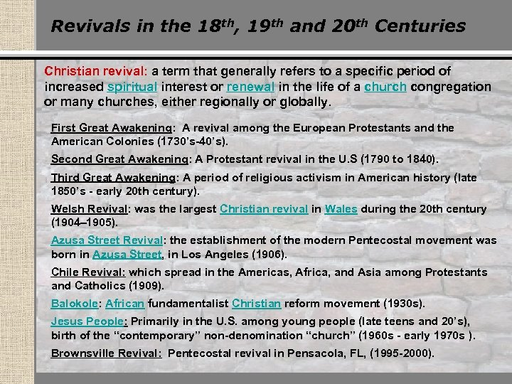 Revivals in the 18 th, 19 th and 20 th Centuries Christian revival: a