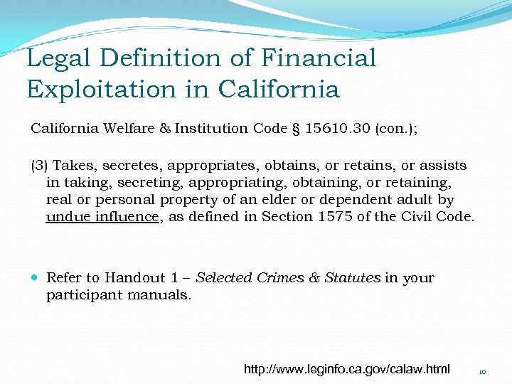 Legal Definition of Financial Exploitation in California Welfare & Institution Code § 15610. 30