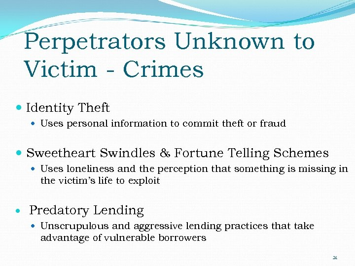 Perpetrators Unknown to Victim - Crimes Identity Theft Uses personal information to commit theft