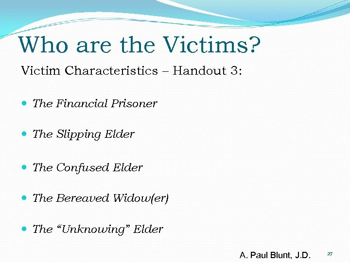 Who are the Victims? Victim Characteristics – Handout 3: The Financial Prisoner The Slipping