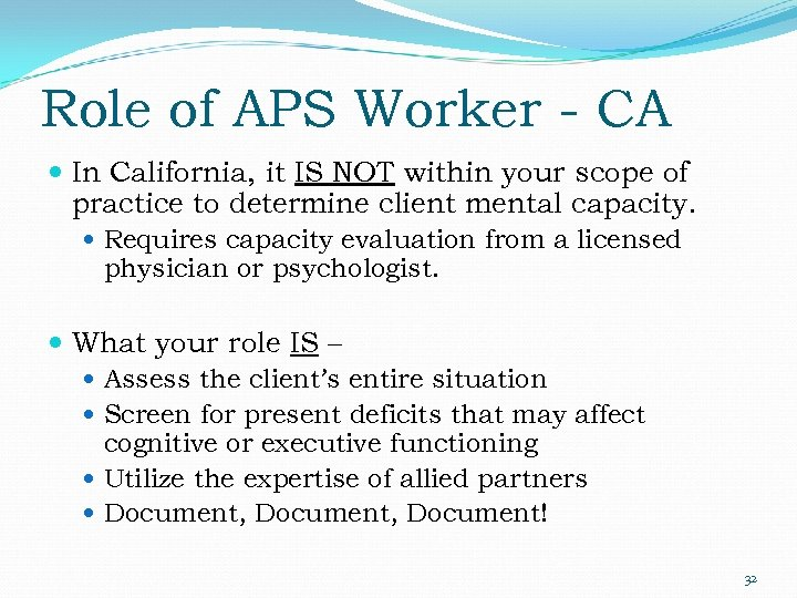 Role of APS Worker - CA In California, it IS NOT within your scope