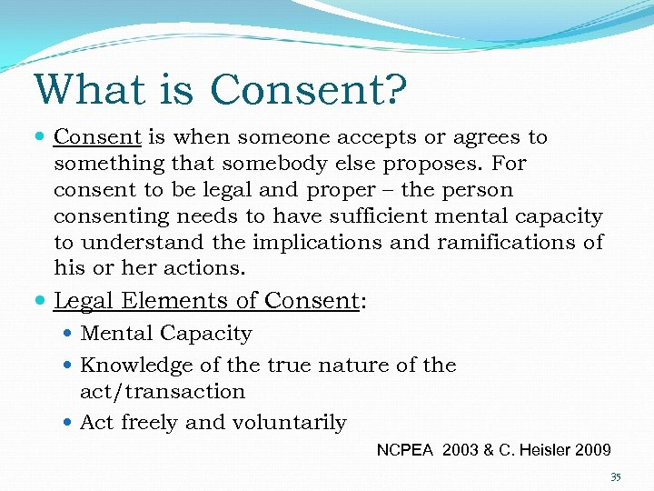 What is Consent? Consent is when someone accepts or agrees to something that somebody