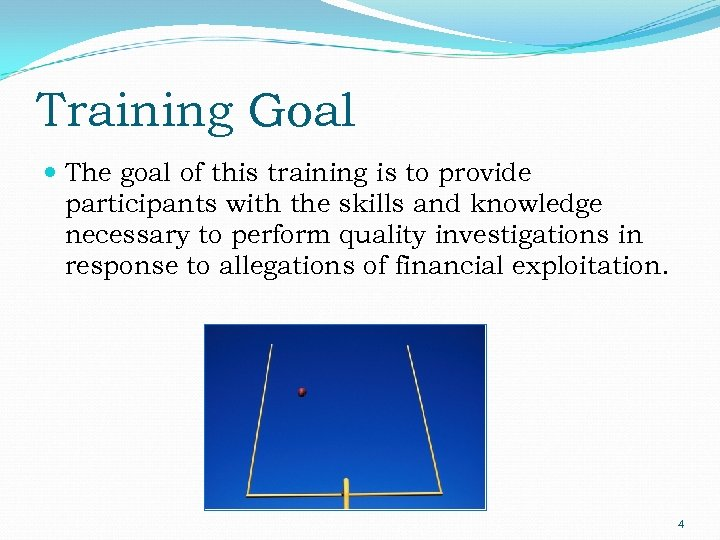 Training Goal The goal of this training is to provide participants with the skills