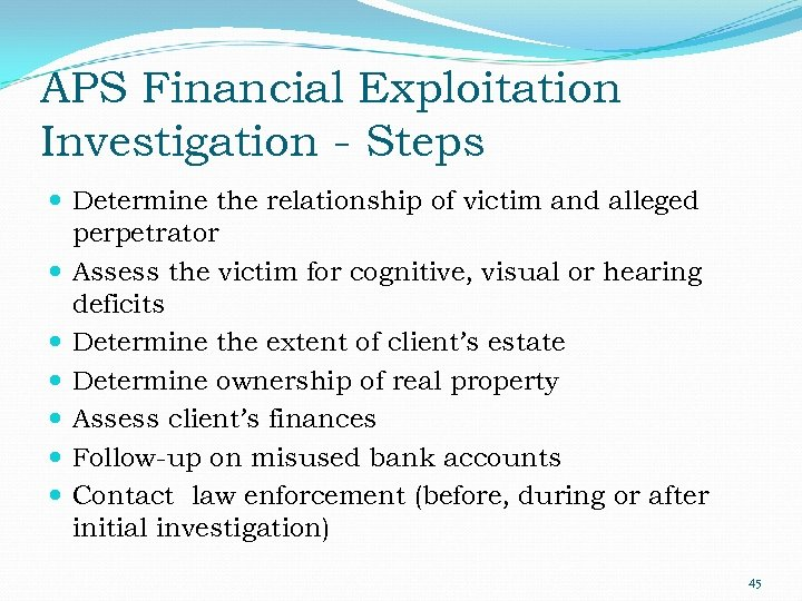 APS Financial Exploitation Investigation - Steps Determine the relationship of victim and alleged perpetrator
