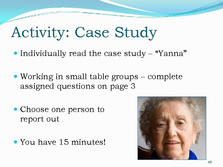 """Activity: Case Study Individually read the case study – """"Yanna"""" Working in small table"""