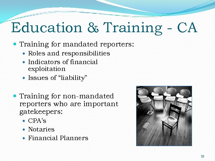 Education & Training - CA Training for mandated reporters: Roles and responsibilities Indicators of