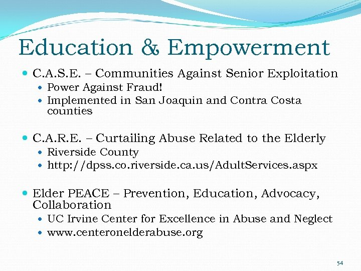 Education & Empowerment C. A. S. E. – Communities Against Senior Exploitation Power Against
