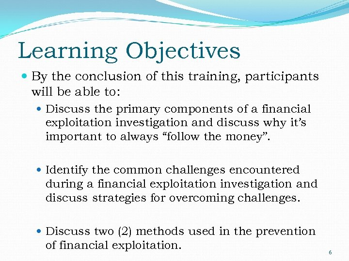 Learning Objectives By the conclusion of this training, participants will be able to: Discuss