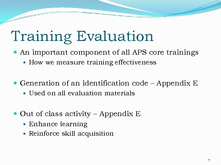 Training Evaluation An important component of all APS core trainings How we measure training